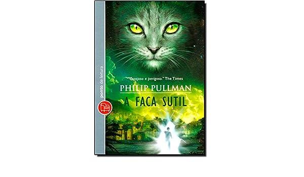 Faca Sutil - Edicao de Bolso (Em Portugues do Brasil): Philip Pullman: 9788539000210: Amazon.com: Books