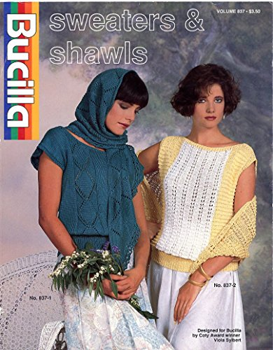 (Bucilla Sweaters & Shawls Volume 837 Knitting & Crochet Pattern Leaflet Designed by Viola Sylbert)