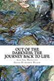 Out of the Darkness - The Journey Back to Life, Alexander Weinstock, 1475221088