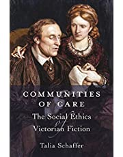 Communities of Care: The Social Ethics of Victorian Fiction