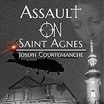 Assault on Saint Agnes | Joseph R. Courtemanche