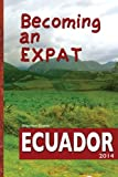 Becoming an Expat: Ecuador: moving abroad to your richer life in Ecuador