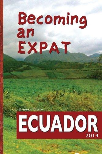 Becoming an Expat: Ecuador: moving abroad to your richer life in Ecuador