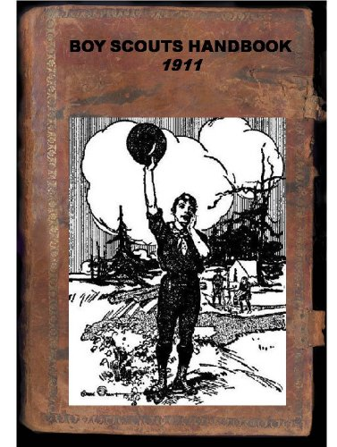 BOY SCOUTS HANDBOOK The First Edition, 1911 by [BOY SCOUTS OF AMERICA ]