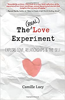 Book The (Real) Love Experiment: Explore Love, Relationships and The Self