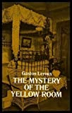The Mystery of the Yellow Room: Extraordinary Adventures of Joseph Rouletabille, Reporter by Gaston Leroux (1977-04-01)