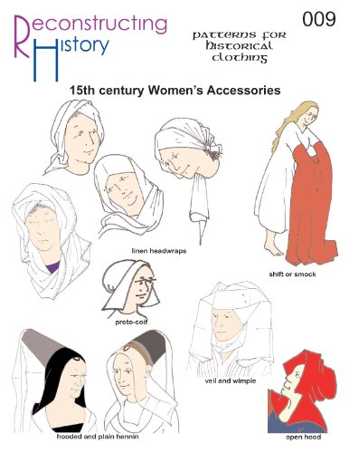 15th Century Costumes (15th Century Women's Accessories Pattern)