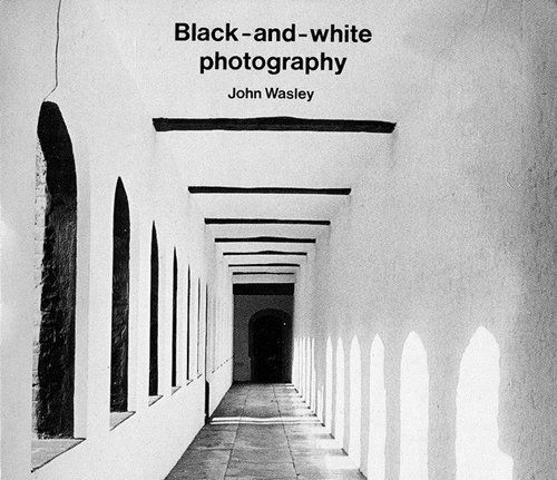 Black and White Photography (The Photographer's library)