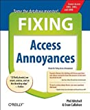 Fixing Access Annoyances: How to Fix the Most Annoying Things about Your Favorite Database, Phil Mitchell, Evan Callahan, 059600852X