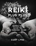 Reiki Plus Plus: Embrace Your Sacred Tree to