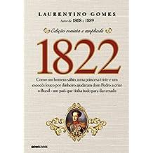 1822 – Como um homem sábio, uma princesa triste e um escocês louco por dinheiro ajudaram dom Pedro a criar o Brasil - um país que tinha tudo para dar errado