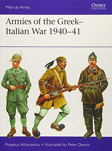 Armies of the Greek-Italian War 1940-41 (Men-at-Arms)