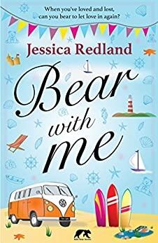 Bear With Me: When you've loved and lost, can you bear to let love in again? by [Redland, Jessica]