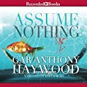 Assume Nothing Audiobook by Gar Anthony Haywood Narrated by Ezra Knight