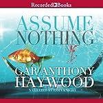 Assume Nothing   Gar Anthony Haywood