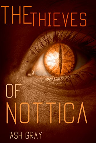 The Thieves of Nottica: airships, welding goggles, and really big mechanical frogs by [Gray, Ash]