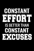 Constant Effort Is Better Than Constant Excuses: