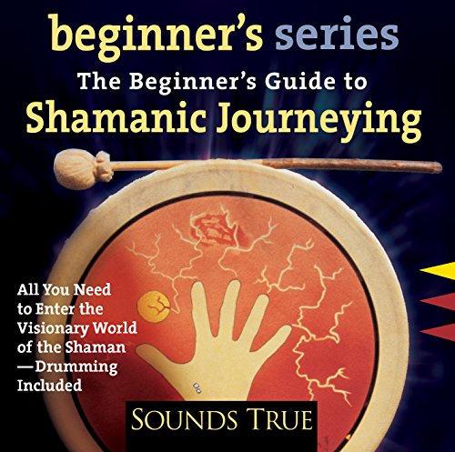 Price comparison product image The Beginner's Guide to Shamanic Journeying (The Beginner's Guides)