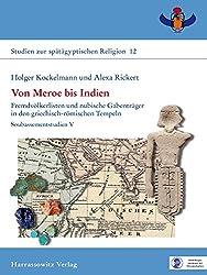 Von Meroe bis Indien: Fremdvölkerlisten und nubische Gabenträger in den griechisch-römischen Tempeln Soubassementstudien V (Studien Zur Spatagyptischen Religion)