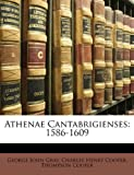 Athenae Cantabrigienses, George John Gray and Charles Henry Cooper, 1146778422