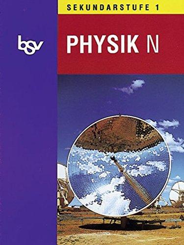 bsv Physik - Ausgabe N - Sekundarstufe I: Schülerbuch