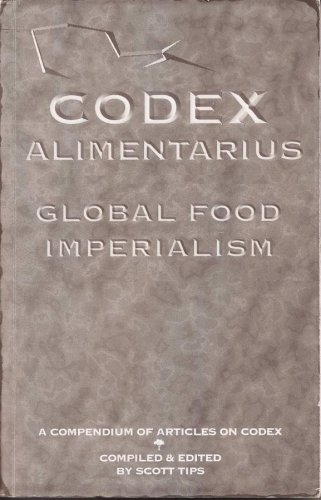 Codex Alimentarius - Global Food Imperialism