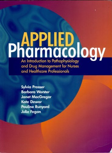 Applied Pharmacology for Nurses and Other Health Care Professionals