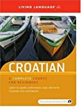Croatian: A Complete Course for Beginners (Living Language Series)