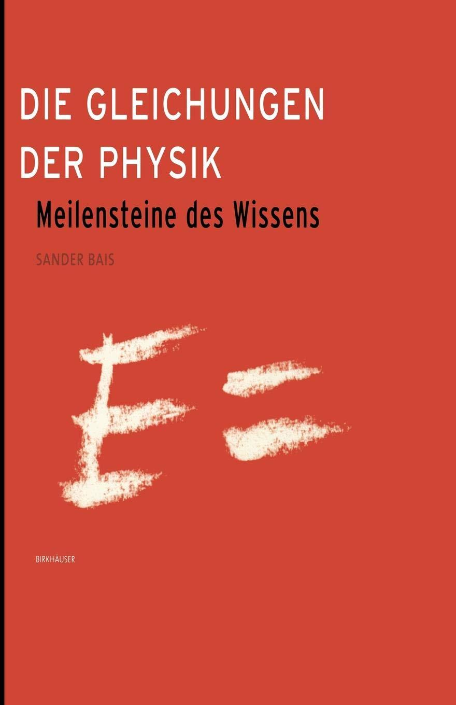 Die Gleichungen Der Physik  Meilensteine Des Wissens  German Edition