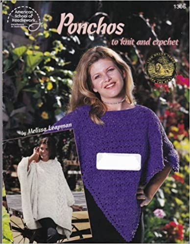 Book Ponchos to Knit and Crochet by Melissa Leapman (2000-01-01)