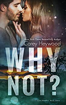 Why Not? (Love Riddles Book 3) by [Heywood, Carey]