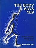 The Body Says Yes, Priscilla Kapel, 0917086317