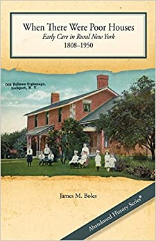 Book When There Were Poor Houses: Early Care in Rural New York 1808-1950