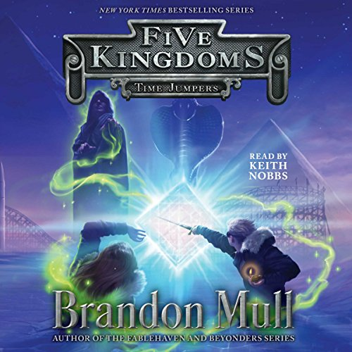 Time Jumpers: Five Kingdoms, Book 5
