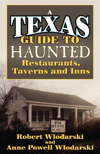 Texas Advisor to Haunted Restaurants, Taverns, and Inns