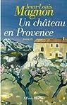Un Château en Provence par Magnon