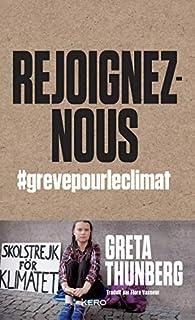 Rejoignez-nous : #grevepourleclimat, Thunberg, Greta