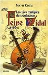 Les vies multiples du troubadour Peire Vidal par Cosem