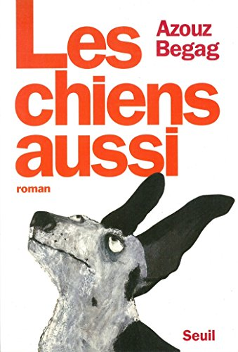 Les chiens aussi roman frhc french edition kindle edition by les chiens aussi roman frhc french edition by begag fandeluxe Images