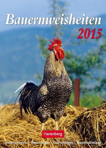 Bauernweisheiten Wochenkalender 2015: Bauernregeln, Brauchtum, Mondtipps, Haushaltstipps