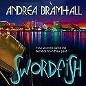 Swordfish Hörbuch von Andrea Bramhall Gesprochen von: Dara Rosenberg
