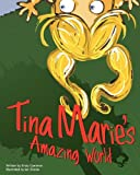 Tina Marie's Amazing World, Kristy Cameron, 0615561101