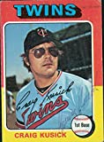 Signed Kusick, Craig (Minnesota Twins) 1975 Baseball Card in light blue ball point pen. autographed