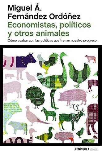 Descargar Libro Economistas, Políticos Y Otros Animales Miguel Á. Fernández Ordóñez