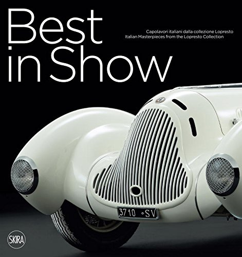 Best in Show: Italian Car Masterpieces from the Lopresto Collection