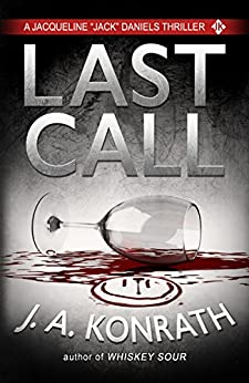 "Last Call - A Thriller (Jacqueline ""Jack"" Daniels Mysteries Book 10) by [Konrath, J.A.]"