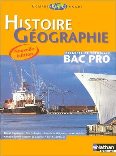 En ligne Histoire Géographie 1e et Tle Bac Pro epub pdf