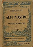 img - for Le Alpi nostre e il Veneto montano. book / textbook / text book