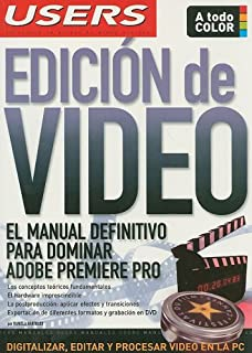 EDICION DE VIDEO: Espanol, Manual Users, Manuales Users (Spanish Edition)