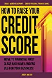 Find out how to pump up your credit score and be approved for credit cards, loans, and mortgages with ease, plus, save money with the lowest interest rates that are only offered to the financial first class!Raise your credit score and say goo...